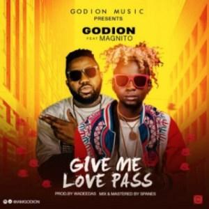 Godion - Give Me Love Pass Ft. Magnito